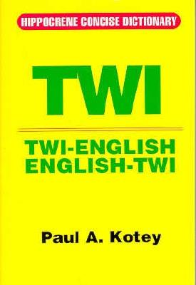 Twi-English/English-Twi Concise Dictionary By Kotey, Paul A.