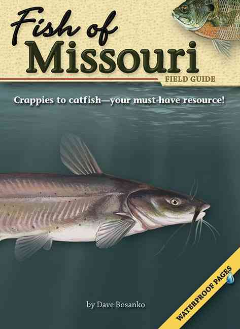 Fish of Missouri Field Guide By Bosanko, Dave